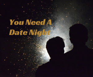 You Need a Date Night